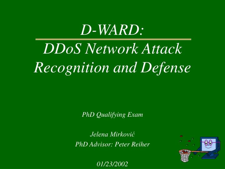 d ward ddos network attack recognition and defense n.