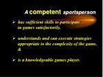 a competent sportsperson