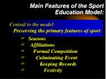 main features of the sport education model