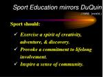 sport education mirrors duquin 1988 cont d