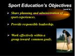 sport education s objectives cont d