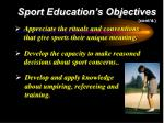 sport education s objectives cont d10