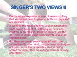 singer s two views ii