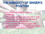 the ambiguity of singer s position