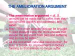 the amelioration argument