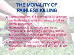 the morality of painless killing