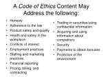 a code of ethics content may address the following
