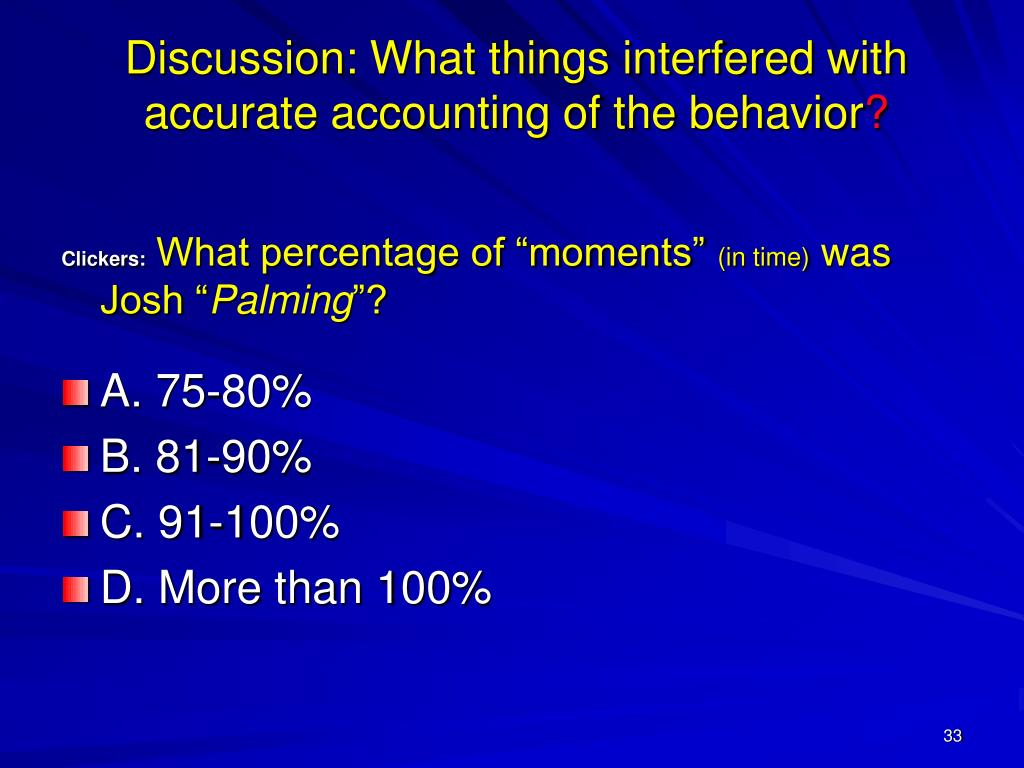 Discussion: What things interfered with accurate accounting of the behavior