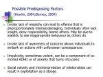 possible predisposing factors howlin 2004 berney 2004