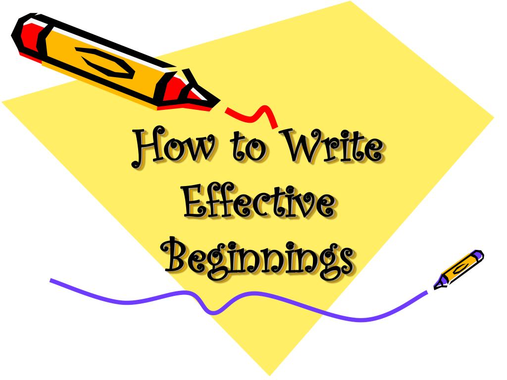 how to write effective beginnings l.