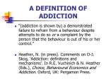 a definition of addiction