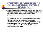 applications to public health and the organisation of treatment services 2
