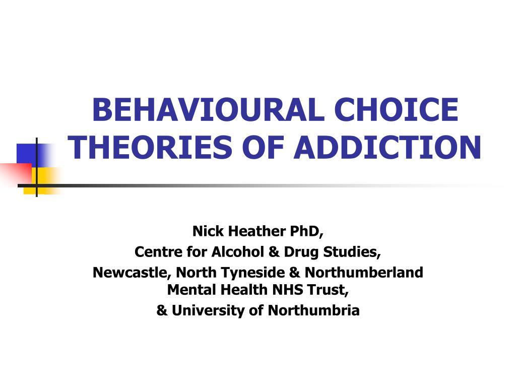 behavioural choice theories of addiction l.