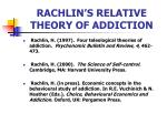 rachlin s relative theory of addiction