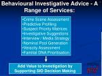 behavioural investigative advice a range of services