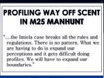 profiling way off scent in m25 manhunt