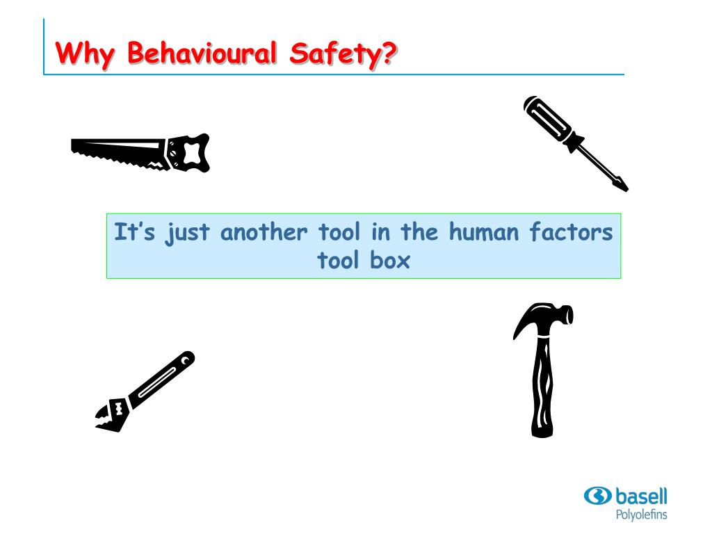 Why Behavioural Safety?