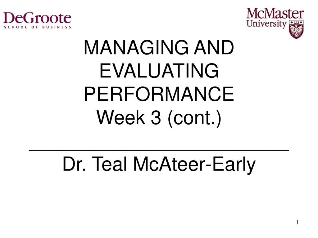 managing and evaluating performance week 3 cont dr teal mcateer early l.