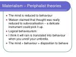 materialism periphalist theories