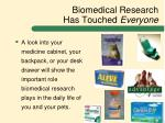 biomedical research has touched everyone
