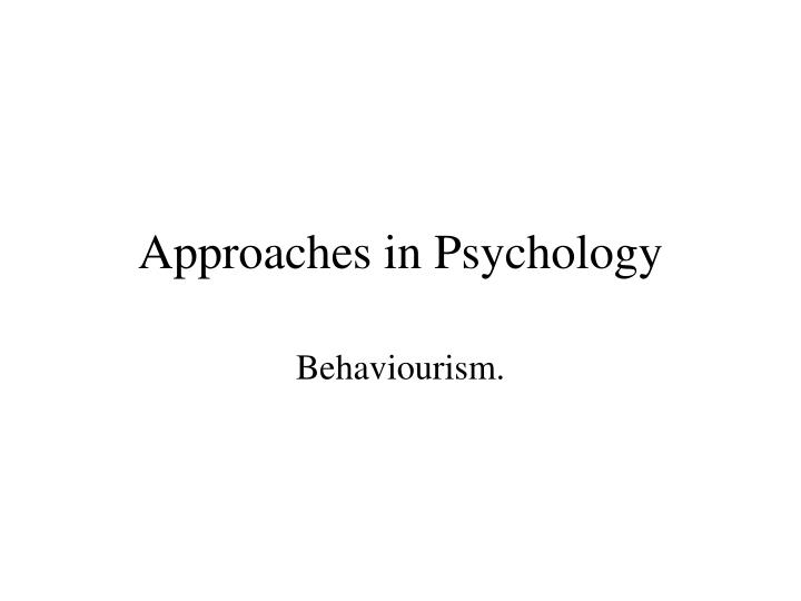 approaches in psychology n.