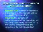 is salvation conditioned on virtuous living