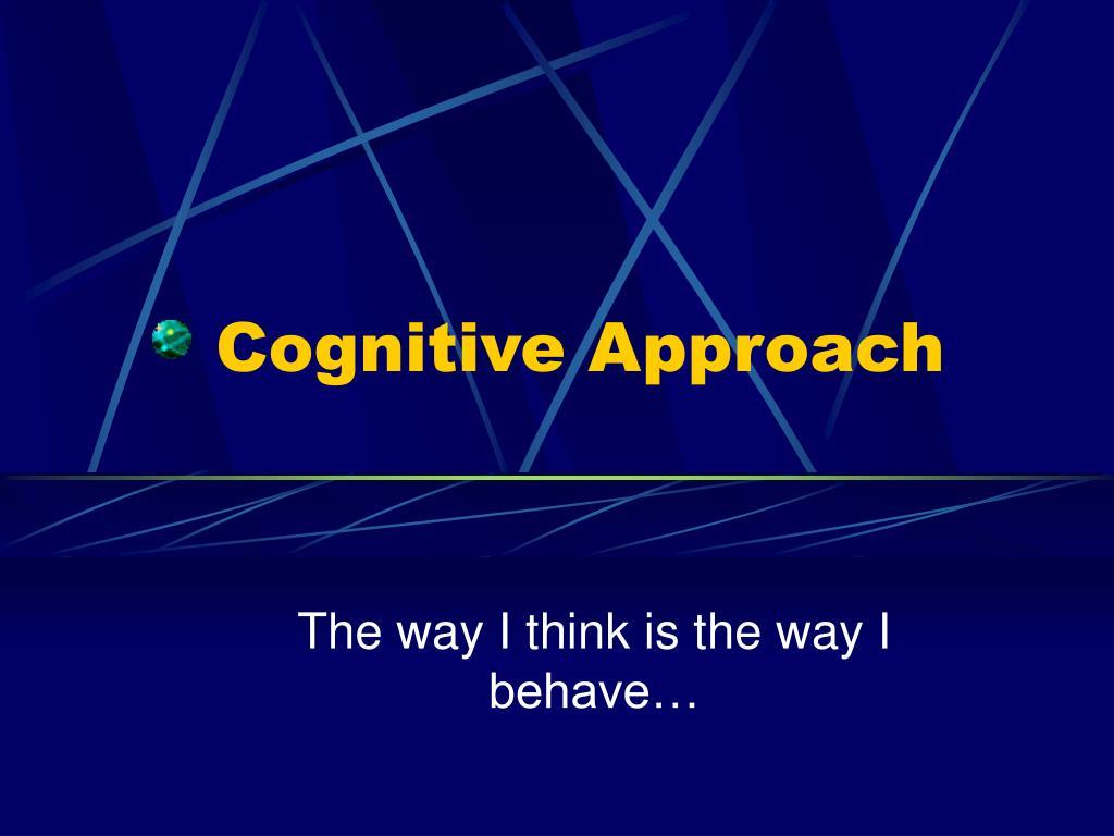 cognitive approach l.