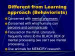 different from learning approach behaviorists
