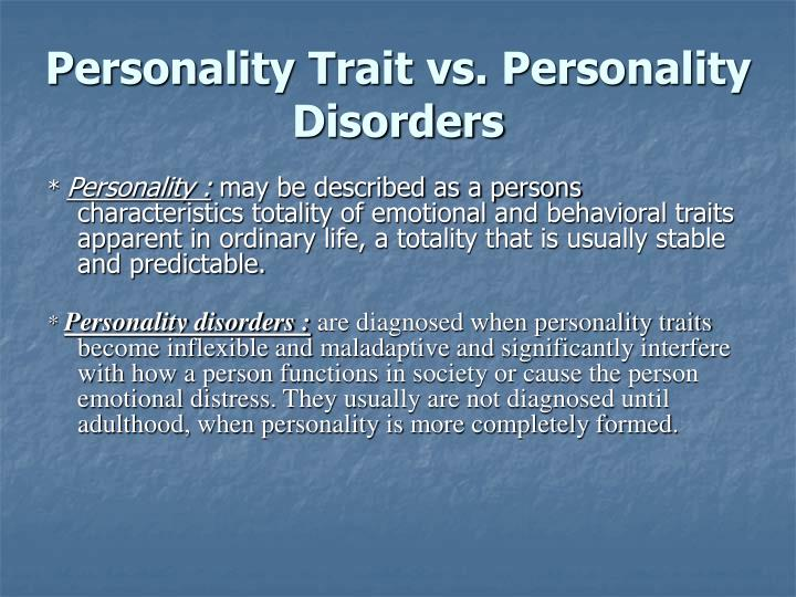 Personality trait vs personality disorders