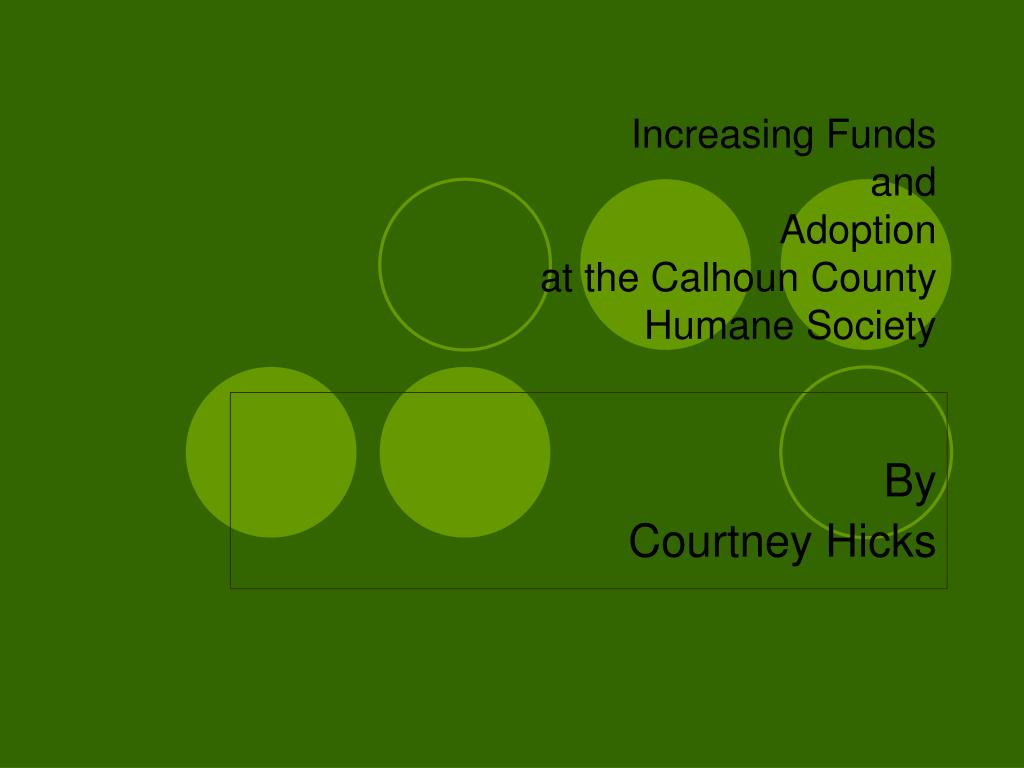 increasing funds and adoption at the calhoun county humane society l.