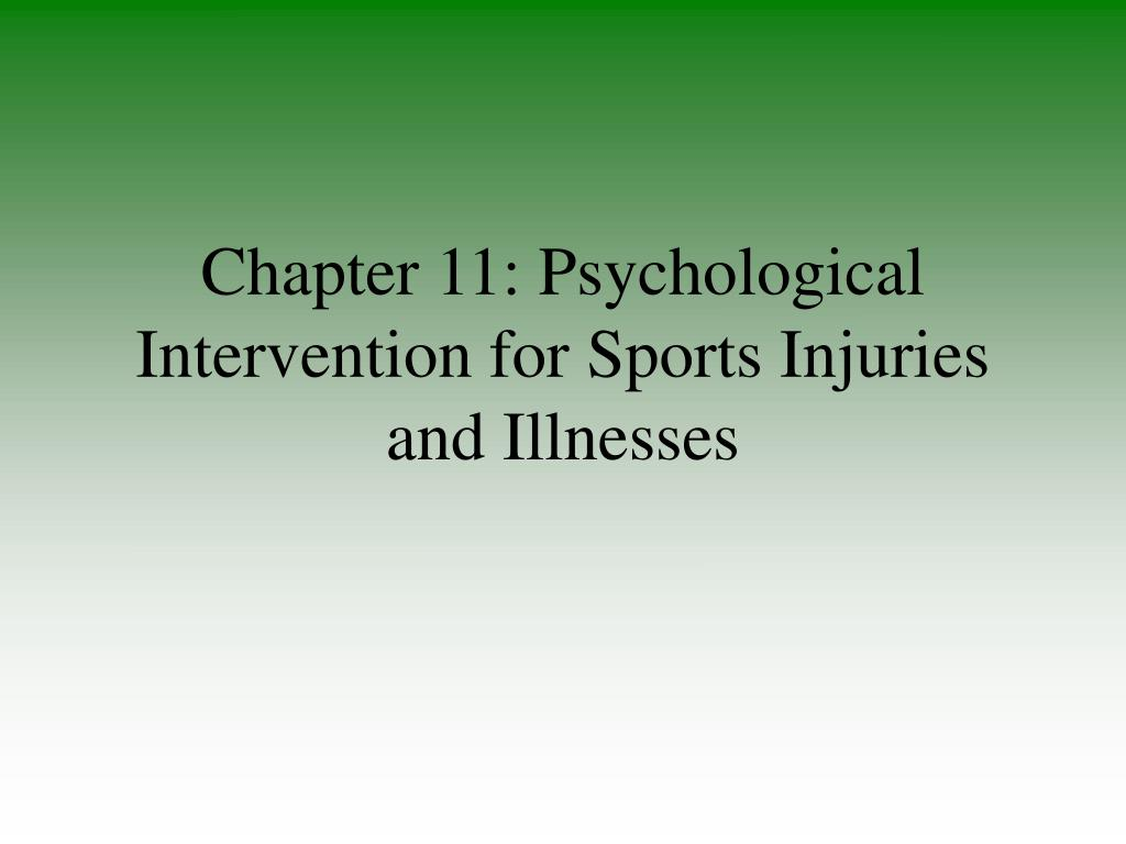 chapter 11 psychological intervention for sports injuries and illnesses l.