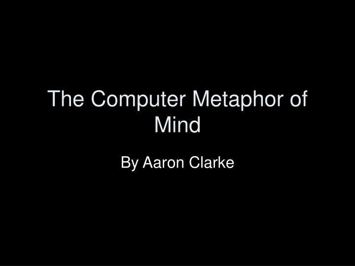 the computer metaphor of mind n.