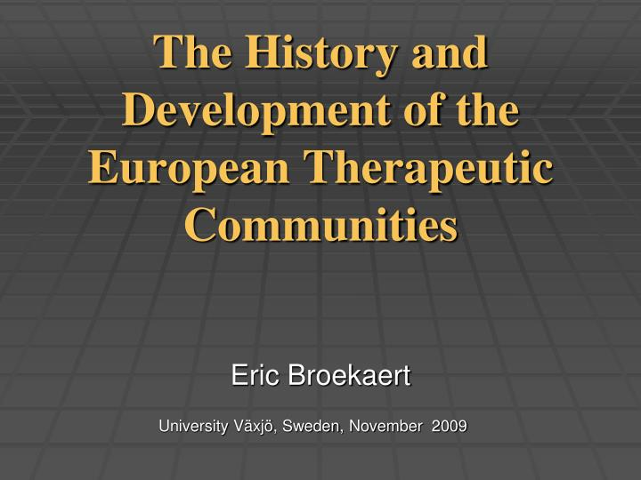 the history and development of the european therapeutic communities n.