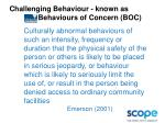 challenging behaviour known as behaviours of concern boc
