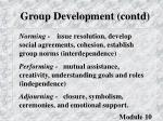 group development contd