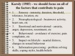 karoly 1985 we should focus on all of the factors that contribute to pain