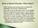 how to read closely now what