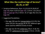 what was the levitical age of service 20 25 or 30