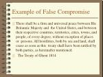 example of false compromise