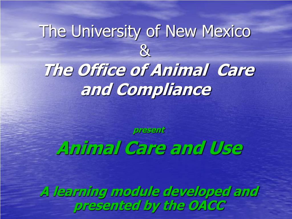 the university of new mexico the office of animal care and compliance l.