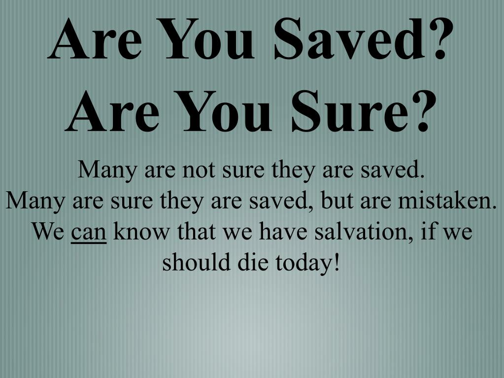 are you saved are you sure l.