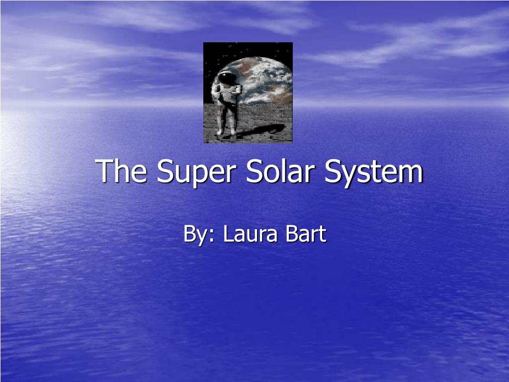 the super solar system l.