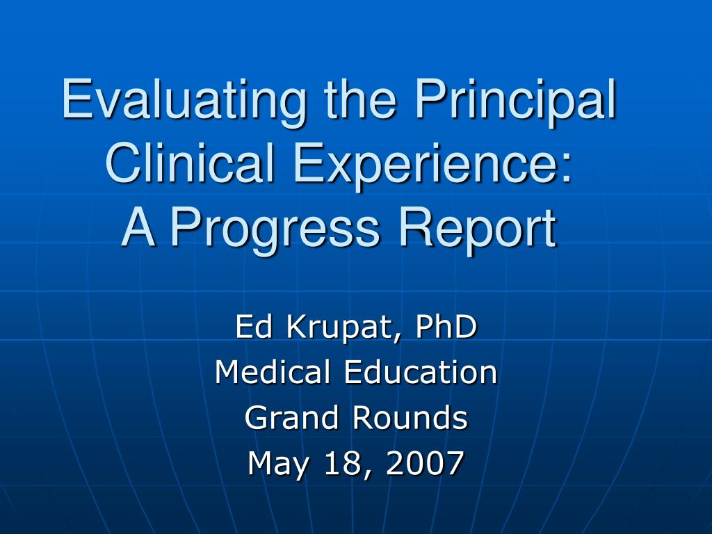 evaluating the principal clinical experience a progress report l.