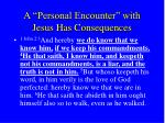 a personal encounter with jesus has consequences