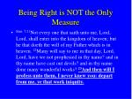 being right is not the only measure