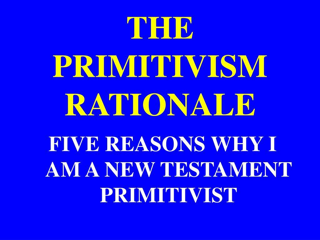 the primitivism rationale l.