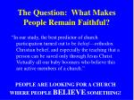 the question what makes people remain faithful