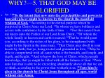 why 5 that god may be glorified32