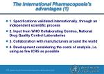 the international pharmacopoeia s advantages 1