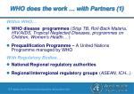 who does the work with partners 1